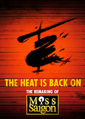 Search netflix The Heat Is Back On: The Remaking of Miss Saigon